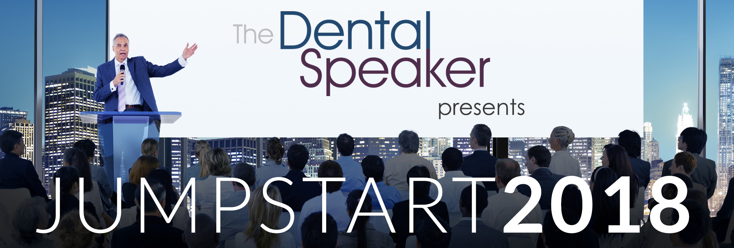 jumpstart 2018 dental speaking meeting