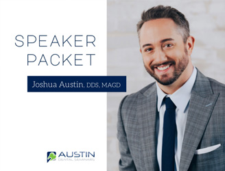 Joshua Austin dental-speaker-packet